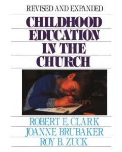 Childhood Education In The Church (Rev/Exp)
