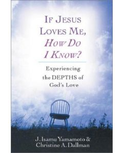 If Jesus Loves Me, How Do I Know? *