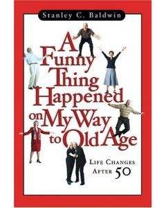 Funny Thing Happened On My Way To Old Age *