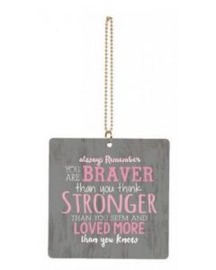 Car Charm-Always Remember You Are Braver