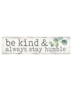 Little Sign - Be Kind & Always Stay Humble