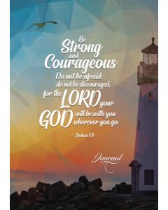 Be Strong & Courageous - Journal