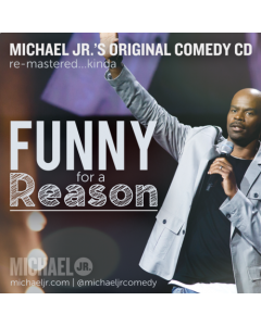 Funny For A Reason, Michael Jr.
