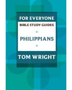 For Everyone Bible Study Guides: Philippians