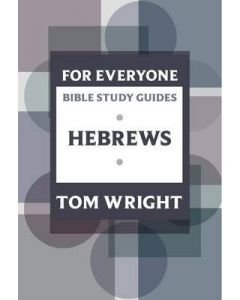 For Everyone Bible Study Guide: Hebrews