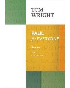 Paul for Everyone: Romans: Chapters 1-8 Part 1
