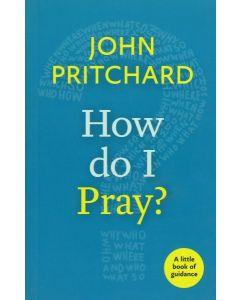 Little Book Of Guidance: How Do I Pray?