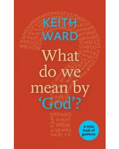 Little Book Of Guidance: What Do We Mean by 'God'?