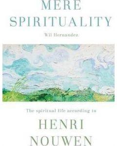 Mere Spirituality