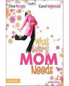 What Every Mom Needs (Revised/Updated)