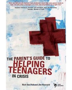 Parent's Guide to Helping Teenagers in Crisis, The