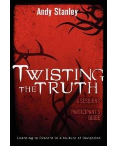 Twisting the Truth, 6 Sessions, Participant's Guide