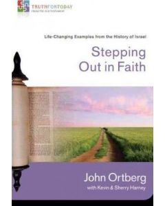 Stepping Out In Faith: Truth For Today