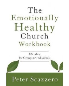 Emotionally Healthy Church (Workbook)