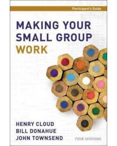 Making Your Small Group Work - Participant's Guide