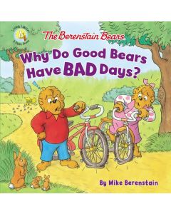 The Berenstain Bears: Why Do Good Bears Have Bad Days?