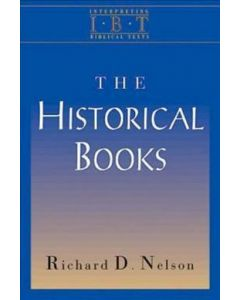 Historical Books : Interpreting Biblical Texts Series