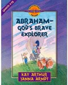Abraham — God's Brave Explorer