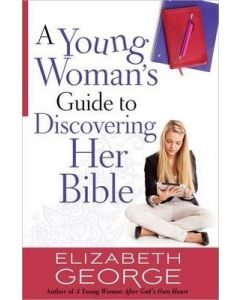 Young Woman's Guide to Discovering Her Bible, A