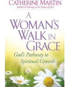 Woman's Walk in Grace, A