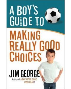 Boy's Guide to Making Really Good Choices, A