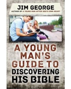 Young Man's Guide to Discovering His Bible, A