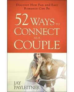 52 Ways to Connect as a Couple