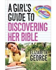 Girl's Guide to Discovering Her Bible