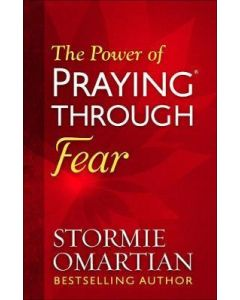 Power of Praying Through Fear, The