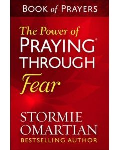 Power Of Praying Thru Fear-Book of Prayers