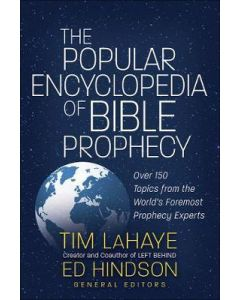 Popular Encyclopedia of Bible Prophecy, The