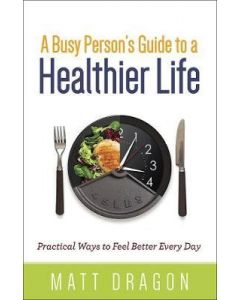 Busy Person's Guide to a Healthier Life, A