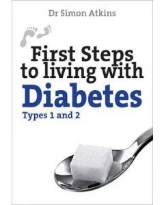 First Steps to Living with Diabetes: Types 1 and 2