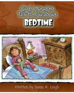 God, I Need to Talk to You About Bedtime