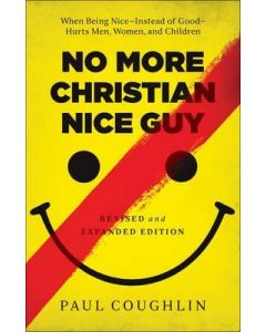 No More Christian Nice Guy - Revised & Expanded Edition
