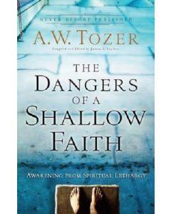 Dangers of a Shallow Faith, The