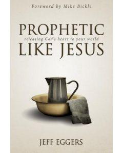Prophetic Like Jesus
