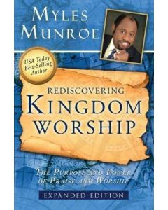 Rediscovering Kingdom Worship - Expanded Edition