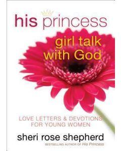His Princess :  Girl Talk with God