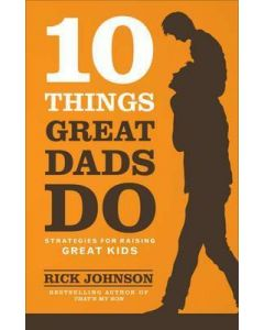 10 Things Great Dads Do *SR / D2