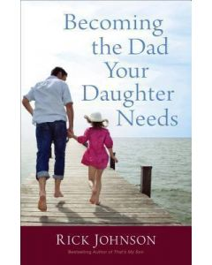 Becoming the Dad Your Daughter Needs