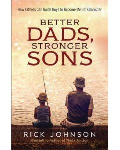 Better Dads, Stronger Sons (Repackaged Edition)
