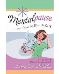 Mentalpause And Other Midlife Laughs