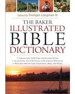 Baker Illustrated Bible Dictionary, The