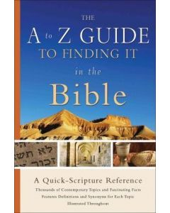 A To Z Guide To Finding It In The Bible
