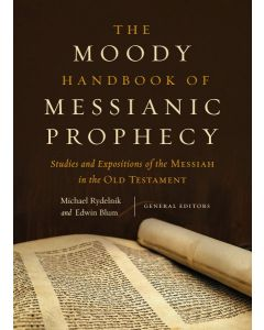 Moody Handbook of Messianic Prophecy, The