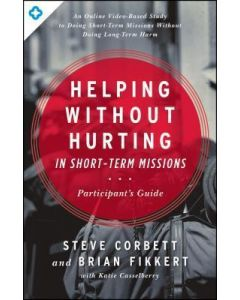 Helping Without Hurting in Short-Term Missions- Participant's Guide