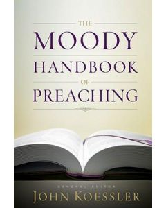 Moody Handbook of Preaching, The