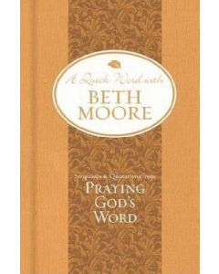 Quick Word with Beth Moore - Praying God's Word