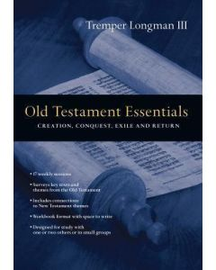 Old Testament Essentials  :  Creation, Conquest, Exile, and Return